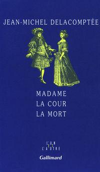 Madame la Cour la Mort