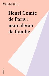 Henri Comte de Paris : mon ...
