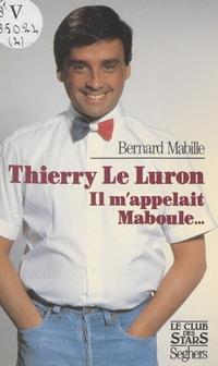 Thierry Le Luron m'appelait...