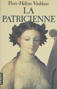 La Patricienne | Vauldane, Flore-Hélène