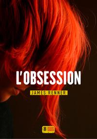 L'obsession | RENNER, James