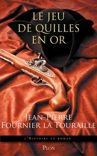 Le jeu de quilles en or   FOURNIER LA TOURAILLE, Jean-Pierre