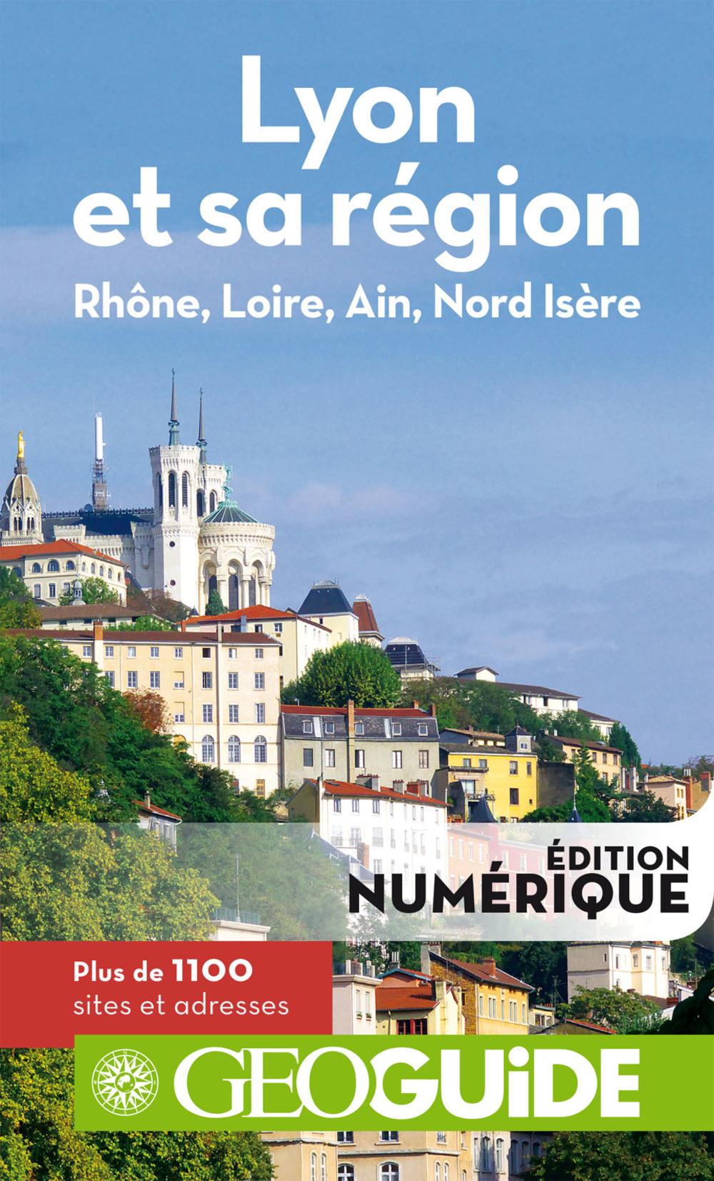 GEOguide Lyon et sa région. Rhône, Loire, Ain, Nord Isère |
