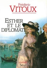 Esther et le Diplomate | Vitoux, Frédéric