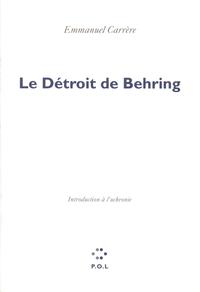 Le Détroit de Behring | Carrère, Emmanuel