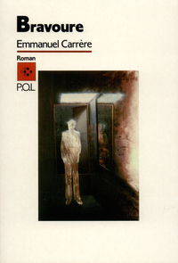 Bravoure   Carrère, Emmanuel
