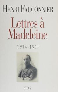 Lettres à Madeleine (1914-1...