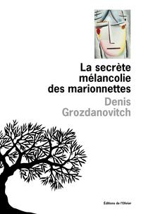 La secrète mélancolie des marionettes