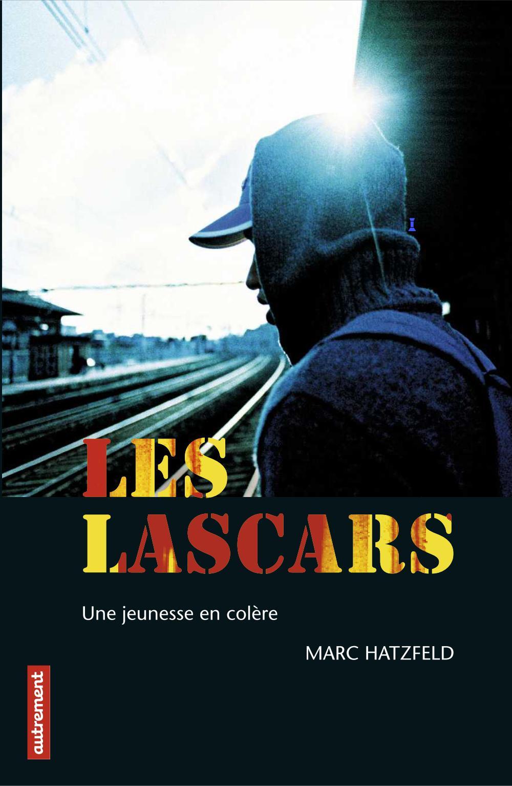 Les Lascars. Une jeunesse en colère