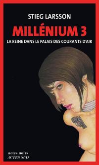Millénium 3 - La reine dans le palais des courants d'air | Larsson, Stieg