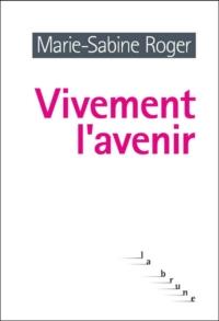 Vivement l'avenir | Roger, Marie-Sabine