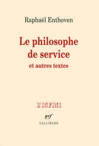 Le philosophe de service et autres textes