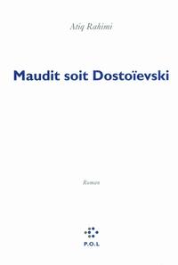 Maudit soit Dostoïevski | Rahimi, Atiq