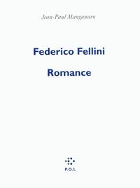 Federico Fellini, romance | Manganaro, Jean-Paul