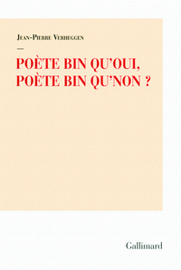 Poète bin qu'oui, poète bin qu'non?