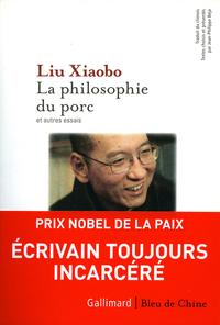 La philosophie du porc et autres essais | Liu Xiaobo,