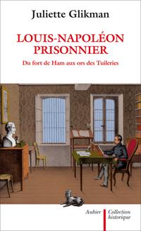 Louis-Napoléon prisonnier. ...