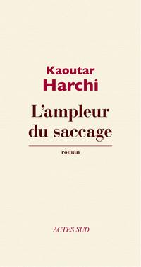 L'ampleur du saccage | Harchi, Kaoutar