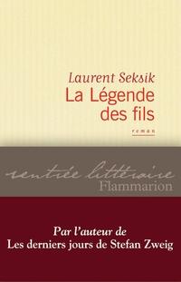 La Légende des fils | Seksik, Laurent