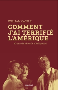 Comment j'ai terrifié l'Amérique | CASTLE, William