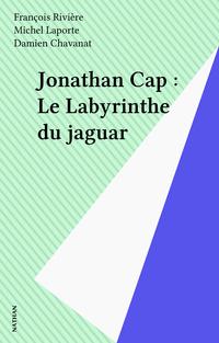 Jonathan Cap : Le Labyrinth...