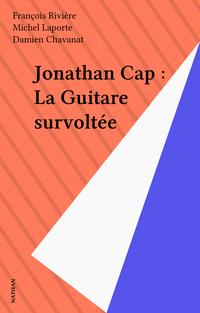 Jonathan Cap : La Guitare s...
