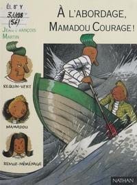 À l'abordage, Mamadou Coura...