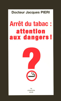 Arrêt du tabac, attention danger !