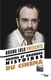 Petites et grandes histoires du cinéma | SOLO, Bruno