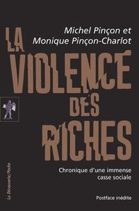 La violence des riches   PINÇON-CHARLOT, Monique