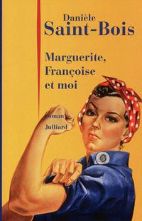 Marguerite, Françoise et moi | SAINT-BOIS, Daniele