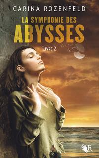 La Symphonie des abysses - Livre 2