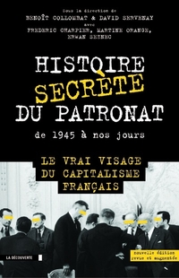 Histoire secrète du patronat de 1945 à nos jours |