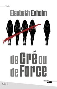 De Gré ou de Force | EGHOLM, Elsebeth