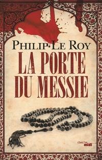 La Porte du Messie | LE ROY, Philip