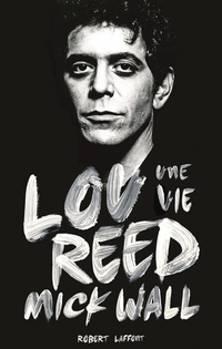 Lou Reed, une vie | WALL, Mick