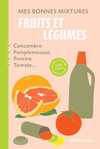 Mes bonnes mixtures : fruit...
