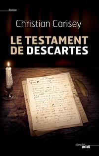 Le Testament de Descartes | CARISEY, Christian