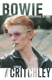 Bowie, philosophie intime | CRITCHLEY, Simon