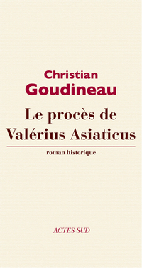 Le procès de Valérius Asiaticus | Goudineau, Christian