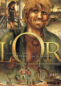L'Or (Tome 2) - Michel ou l...