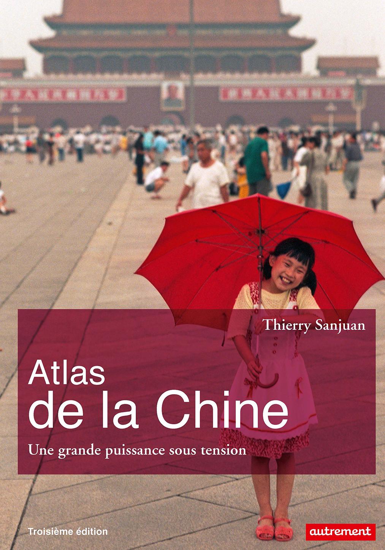 Atlas de la Chine. Une grande puissance sous tension