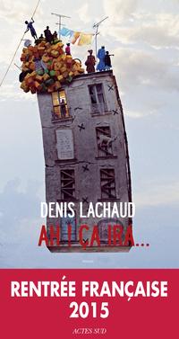 Ah ! ça ira... | Lachaud, Denis