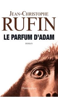 Le parfum d'Adam | Rufin, Jean-Christophe