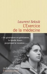 L'Exercice de la médecine | Seksik, Laurent