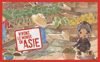 Vivons le monde : l'Asie