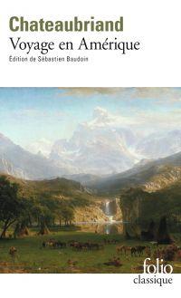 Voyage en Amérique | Chateaubriand, François-René de. Auteur