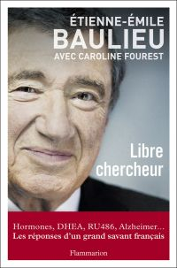 Libre chercheur | Baulieu, Etienne-Emile (1926-....). Auteur