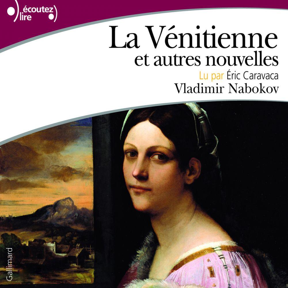 La Vénitienne et autres nouvelles | Nabokov, Vladimir. Auteur