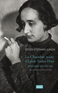 La Chambre noire d'Edith Tudor-Hart | Jungk, Peter Stephan (1952-....). Auteur